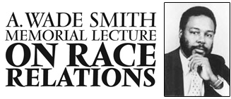 A Wade Smith Memorial Lecture on Race Relations