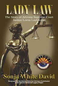 The Book Lady Law Examines Justice Lorna Lockwood, Reviewed in Arizona Attorney (2/2)