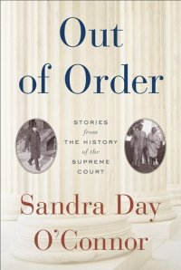 Out of Order Sandra Day OConnor book
