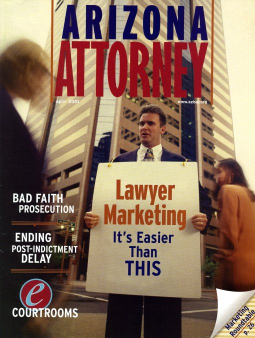 Jeff Schrade, that handsome devil, graced the April 2001 cover of Arizona Attorney Magazine.
