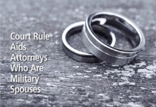 court rule aids lawyers who are military spouses