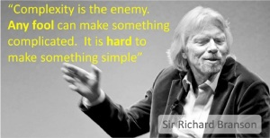 complexity is the enemy says Sir Richard Branson