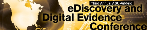 The 3rd annual ASU-Arkfeld eDiscovery Conference will be on March 12-14, 2015. Get your proposed papers in now.