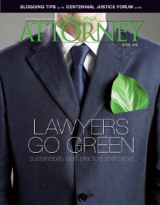 April 2012 Arizona Attorney: Lawyers Go Green
