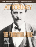 The October 2012 Arizona Attorney told the tale of the trial following the Shootout at the OK Corral.