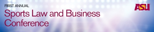 ASU Law Sports and Business Law_conference_header_2015