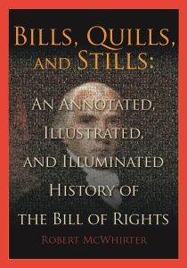 The Bill of Rights, illustrated and elucidated in a new book by Bob McWhirter and published by the American Bar Association.