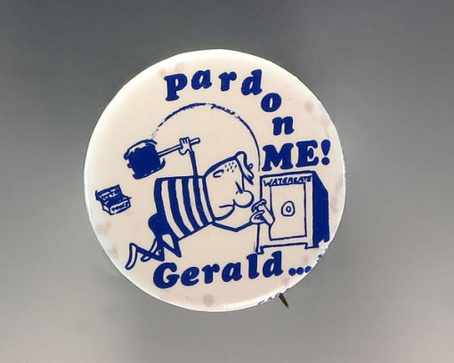 Political memories linger, and a campaign button in 1976 reminded voters of Ford's first big presidential decision.