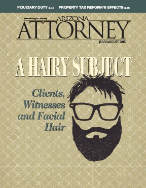 Arizona Attorney Magazine July/August 2015 beards and mustaches facial hair