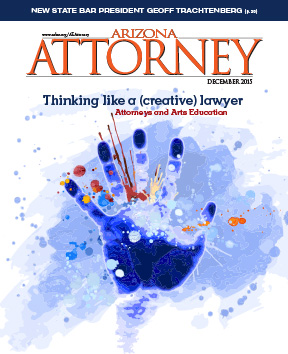 Arizona Attorney Magazine, December 2015 arts and education