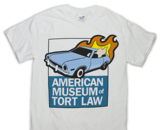 True, the American Museum of Tort Law (and its Unsafe Pinto T-shirt) looks fun. But is that enough reason to advocate a legal career?