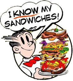 True sandwich experts concur in this well-seasoned debate. Dagwood sandwich blondie hot dog