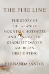 The Fire Line by Fernanda Santos Yarnell Hill Fire Granite Mountain Hotshots