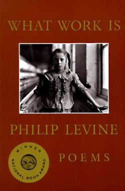 What Work Is book cover by Philip Levine