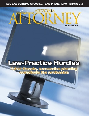 Law firms under cyberattack is one of the topics we cover in the October Arizona Attorney Magazine.