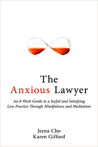 The Anxious Lawyer by Jeena Cho Karen Gifford book cover