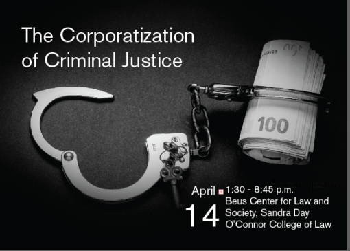 Corporatization of the Criminal Justice System ASU Law School
