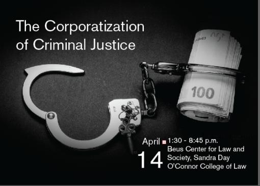 Corporatization of the Criminal Justice System ASU Law School